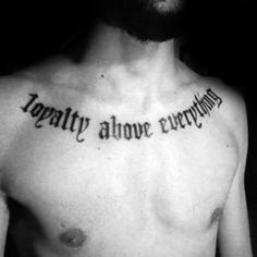 Explore sincere commitments with the top 50 best loyal tattoos for men. Discover masculine word and lettering ink design ideas. Rose Chest Tattoo, Cool Chest Tattoos, Chest Tattoos For Women, Chest Piece Tattoos, Cool Small Tattoos, Badass Tattoos, Life Tattoos, Tattoos For Guys, Wolf Tattoos