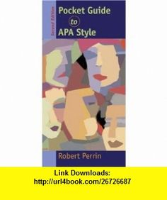 Pocket Guide to APA Style (9780618691197) Robert Perrin , ISBN-10: 0618691197  , ISBN-13: 978-0618691197 ,  , tutorials , pdf , ebook , torrent , downloads , rapidshare , filesonic , hotfile , megaupload , fileserve