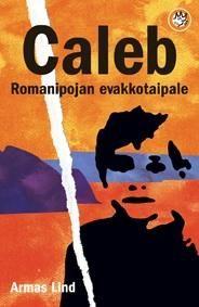 Caleb, romanipojan evakkotaipale | Kirjat | Like Kustannus