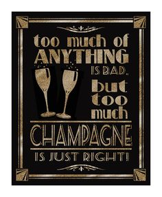 Printable Bar Sign - Too Much Champagne Art Deco Great Gatsby wedding poster - 4 sizes digital file - DIY - black and glitter gold 1920 Theme Party, 1920s Theme, 1920s Party, Great Gatsby Party, Gatsby Theme, Gatsby Wedding, Art Deco Wedding, Nye Party, July Wedding
