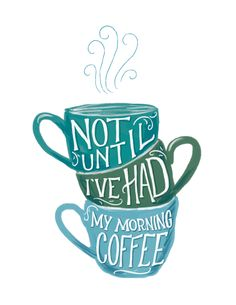 NOT UNTIL AFTER COFFEE by Shauna Lynn Panczyszyn, via Behance
