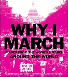 Why I March: Images from the Woman's March Around the World: Abrams Books: 9781419728853: Amazon.com: Books