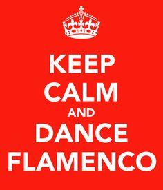keep calm and do flamenco dancing - Google Search
