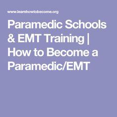 Paramedic Schools & EMT Training | How to Become a Paramedic/EMT