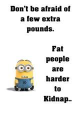 Minion Quotes Fat People Funny Motivational Poster