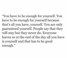 I am enough for me!!!!!!