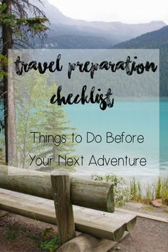 Travel Preparation Checklist: Things to Do Before Your Next Adventure