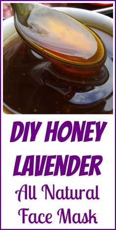 DIY all natural face mask with lavender essential oil and honey.