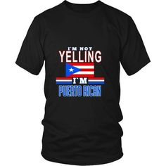 If you are Puerto Rican then this I'm not yelling I'm Puerto Rican is for you! Check more cool puerto rican t-shirts. If you want different color, style or have idea for design contact us support@teel