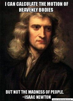 One of the greatest virgins of all time - Isaac Newton - see, you can be great scientists and not religious, and still be virtuous in a way that benefits no one