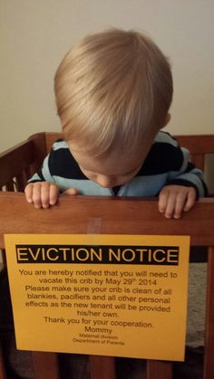Crib eviction notice.  Cute way of announcing a second pregnancy when we have one.