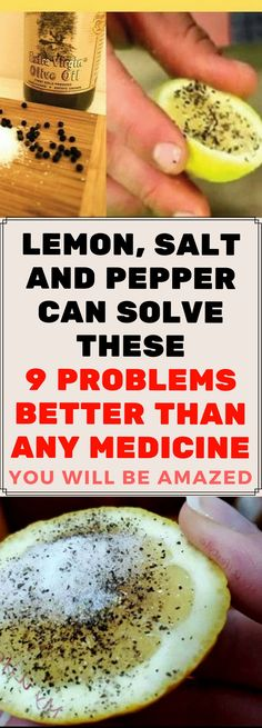 LEMON, SALT AND PEPPER CAN SOLVE THESE 9 PROBLEMS BETTER THAN ANY MEDICINE.. Need to know!