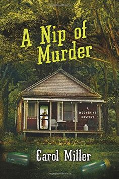 Review _ A Nip of Murder: A Moonshine Mystery (Moonshine Mystery Series) by Carol Miller