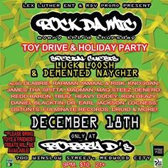 12/18 Redwood City RDV-Rock da Mic -Toy Drive & Holiday Party feat. DLabrie, Rahman Jamaal &Risk,,James tha Spitta,YDMC,Luck Loosh,Demented Naychir,Maq Steez, KnoJuan & more - Bring Toys and Blankets for those in Need