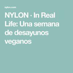 NYLON · In Real Life: Una semana de desayunos veganos