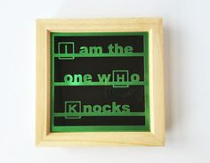 Breaking Bad Art / Walter White Quote / I Am The One Who Knocks / TV Papercut / Gift for Him / Gifts for Men / Cool Frame / FRAMED by PapercutLondon on Etsy https://www.etsy.com/listing/485687693/breaking-bad-art-walter-white-quote-i-am