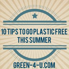 10 Tips To Go Plastic Free This Summer