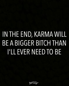 funny quotes - 20 Karma Quotes Remind Us That Sweet, Sweet Revenge Is Just Around The Corner Life Quotes Love, Sassy Quotes, Badass Quotes, True Quotes, Words Quotes, Great Quotes, Quotes To Live By, Motivational Quotes, Funny Quotes