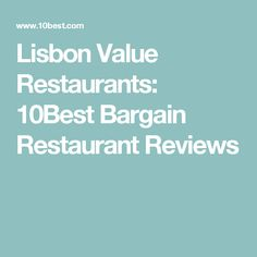 Lisbon Value Restaurants: 10Best Bargain Restaurant Reviews