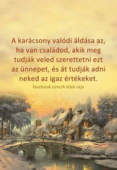 ...a valódi ÁLDÁS...♡ Winter Christmas, Holiday, Farmer, Poems, Places To Visit, Motivation, Feelings, Quotes, Cards