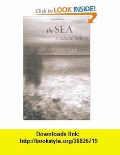 The Sea A Cultural History (9781861898098) John Mack , ISBN-10: 1861898096  , ISBN-13: 978-1861898098 ,  , tutorials , pdf , ebook , torrent , downloads , rapidshare , filesonic , hotfile , megaupload , fileserve