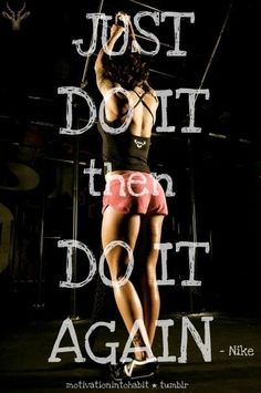 Just Do It Then Do It Again Pictures, Photos, and Images for Facebook, Tumblr, Pinterest, and Twitter