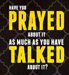 Pray about it!