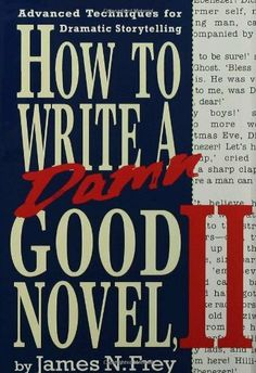 How to Write a Damn Good Novel, II: Advanced Techniques For Dramatic Storytelling by James N. Frey, http://www.amazon.com/dp/0312104782/ref=cm_sw_r_pi_dp_MZ6Qtb0AM75DF