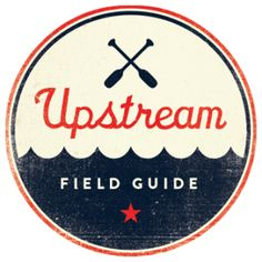 Upstream Field Guide - e-course on living against the flow