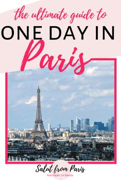 One day in Paris - How to see everything! - The ultimate guide: How to see Paris in a day!