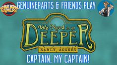 We Need To Go Deeper | Captain my Captain | Ep. 1  https://youtu.be/N1kZqAE8Sd0 ScottDogGaming (https://www.youtube.com/c/ScottDogGaming) Jordan (https://www.youtube.com/TrueFriendsGaming) Player Two Insert Coin (https://www.youtube.com/channel/UCI4sxPLPp9hMgA04A0pdGSw) and I embark on a journey to the depts of the Sea! Twitter: http://twitter.com/genuineparts_ Get the Game: http://ift.tt/2kEYPo3 We Need to Go Deeper is a 2-4-player cooperative submarine rogue-like set in a Verne-inspired…
