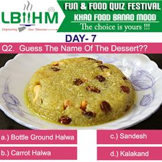 #LBIIHM brings an exciting Fun Food Quiz, where participants can test their food knowledge.!!!!!! So, Hurry and answer quick to this 14'th question of our quiz!!!!!! http://www.lbiihm.com/