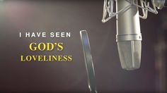 """I Have Seen God's Loveliness"" Official Music Video"
