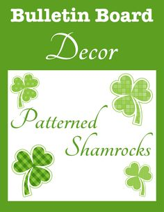 Bulletin Board Decor: Patterned Shamrocks. Perfect for arts and crafts, bulletin boards, learning trays and more.
