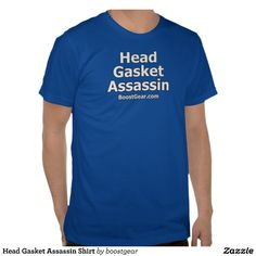 Head Gasket Assassin Shirts - New colors and styles being added all the time.