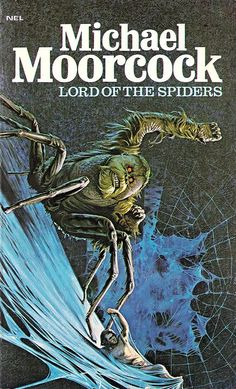 Michael Moorcock: Lord of the Spiders