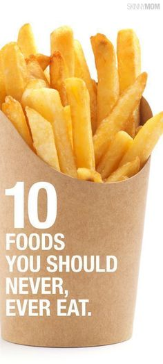 10 foods you should never eat..ever!  | Posted By: NewHowToLoseBellyFat.com