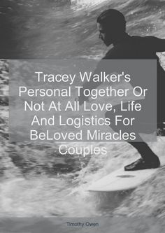 Tracey Walker's Personal Together Or Not At All love, life and logistics for beloved miracles couple