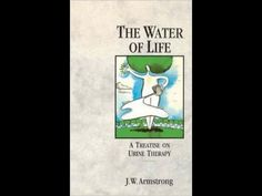 The Water Of Life: A Treatise on Urine Therapy - John W Armstrong (Bridgette) release chemo cancer - ✅WATCH VIDEO👉 http://alternativecancer.solutions/the-water-of-life-a-treatise-on-urine-therapy-john-w-armstrong-bridgette-release-chemo-cancer/     The Water of Life – urine therapy by J. W. Armstrong One of the best books on urine therapy, saved countless lives … practiced by tens of millions, every day around the world …. To read along with the audio