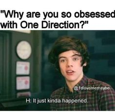 Hehehehe yeah and how come when I put a comment on my one direction board I sound like a stocker? Um idk but oh well