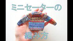 ミニセーターの編み方ーHow to knit a miniature sweater 【棒針編み】 - New Ideas Crochet Crafts, Knit Crochet, Japanese Nail Art, Xmas Decorations, Needle Felting, Fingerless Gloves, Arm Warmers, Tatting, Doll Clothes