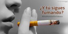 ¿Y tú sigues fumando