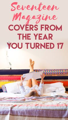 Seventeen Magazine Covers From the Year You Turned 17