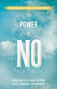 The Power of No: Because One Little Word Can Bring Health, Abundance, and Happiness, http://www.amazon.com/dp/B00JU5YAKW/ref=cm_sw_r_pi_awdm_9j5Ytb1XQMEFA