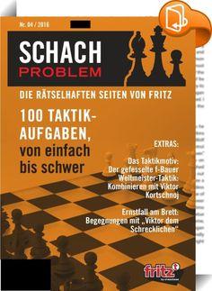 """Schach Problem #04/2016    ::  Schach Problem - # 04 / 2016 Die rätselhaften Seiten von Fritz  SCHACH PROBLEM ist ein Schachbuch, das Spaß macht: 100 Schach-Taktikaufgaben von """"einfach"""" bis """"Bundesliga""""-Niveau, jede Aufgabe von ChessBase getestet, ELO-geeicht und mit Lösung. Außerdem 3 Trainingsbeiträge:  Das Taktikmotiv: Der gefesselte f-Bauer Weltmeister kombinieren: Viktor Kortchnoi Ernstfall am Brett: kann man die Stellung wirklich gewinnen?  Sämtliche Aufgaben stammen aus der Ches..."""