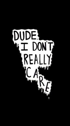 I don& Care wallpaper from Teenager Wallpaper app ; Wallpaper Iphone Tumblr Grunge, Wallpapers Tumblr, Tumblr Backgrounds, Phone Backgrounds, Cute Wallpapers, Wallpaper Backgrounds, Wallpaper Designs, Phone Wallpapers, Teenager Wallpaper