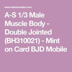 A-S 1/3 Male Muscle Body - Double Jointed (BH310021) - Mint on Card BJD Mobile