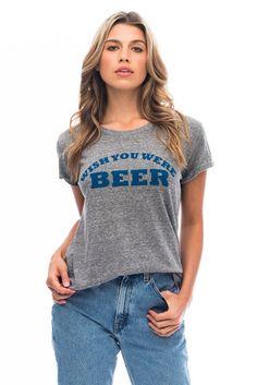 Wish You Were Beer Loose Tee