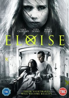 Their nightmares will become reality  Eloise is a 2016 American horror film  directed by Robert Legato e5f8c3621524a