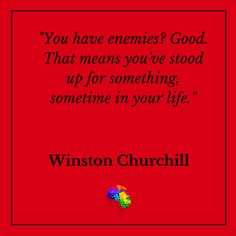 Along the way, you may acquire some enemies, but it might be a good thing! #quoteoftheday #quote #enemies